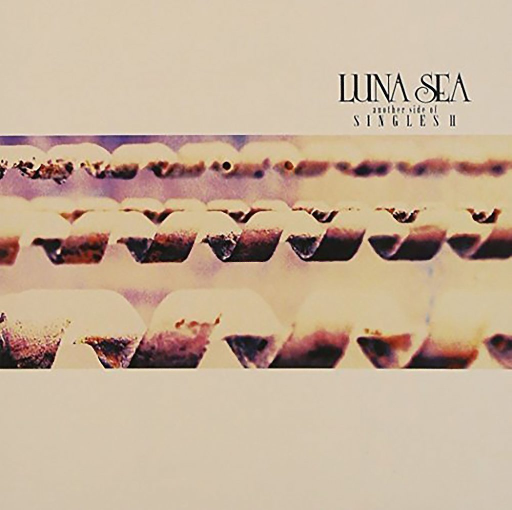another side of SINGLES II / LUNA SEA