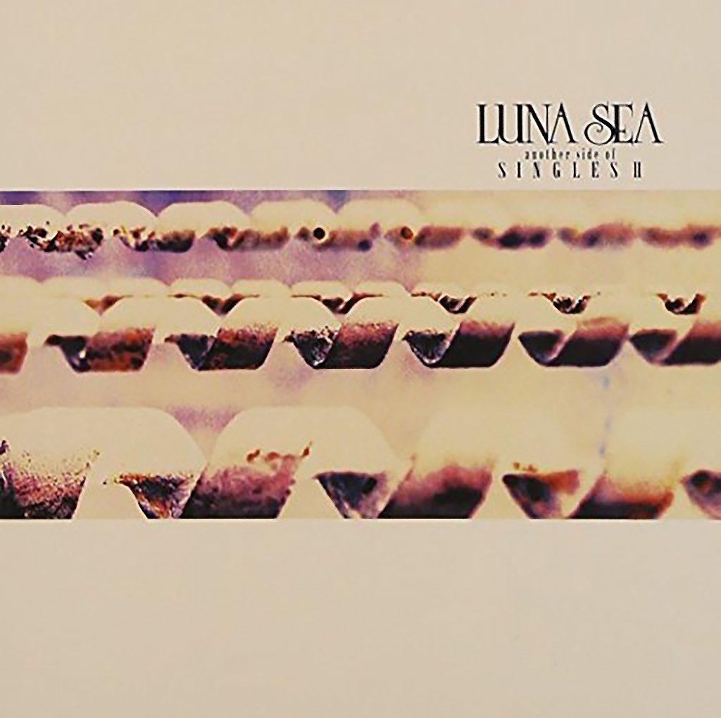 another side of SINGLES II / LUNA SEA