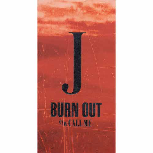 BURN OUT / J