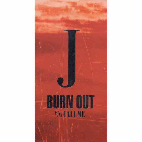 BURN OUT / J