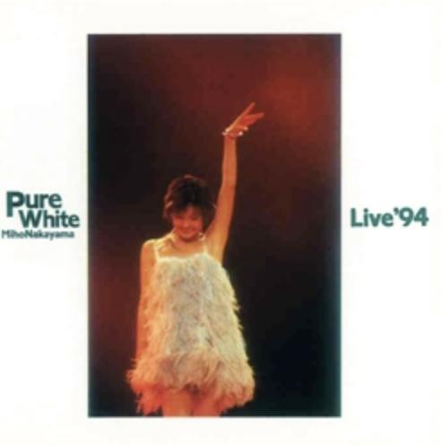 Pure White Live '94 / 中山美穂