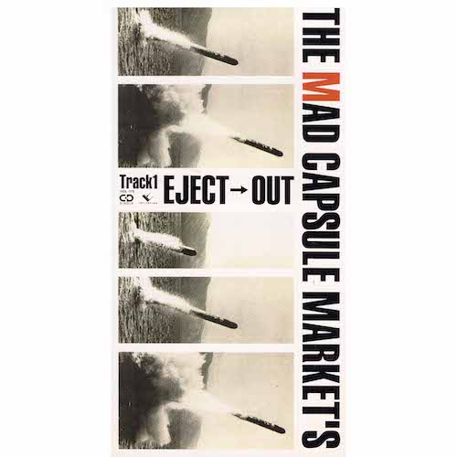 EJECT→OUT / THE MAD CAPSULE MARKET'S