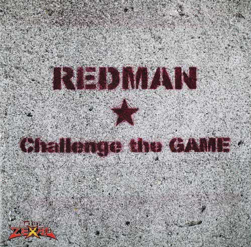Challenge the GAME / REDMAN