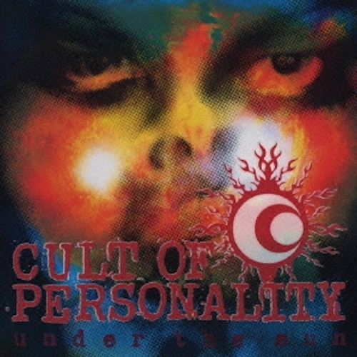 under the sun / CULT OF PERSONALITY